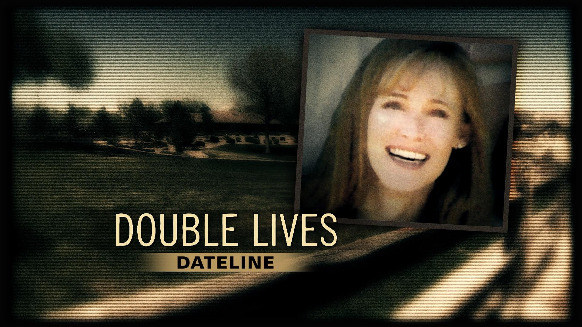 Watch Dateline Episode: Double Lives - NBC.com