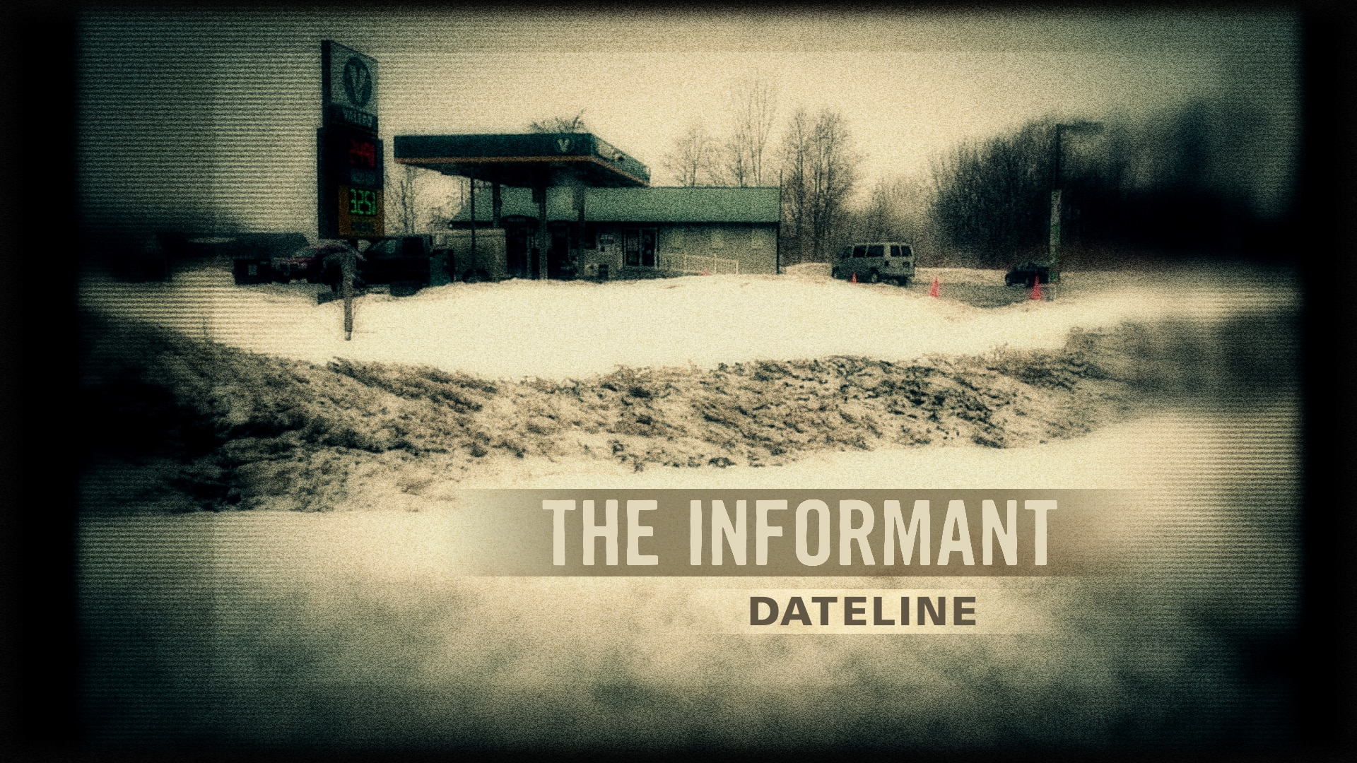 Watch Dateline Episode: The Informant