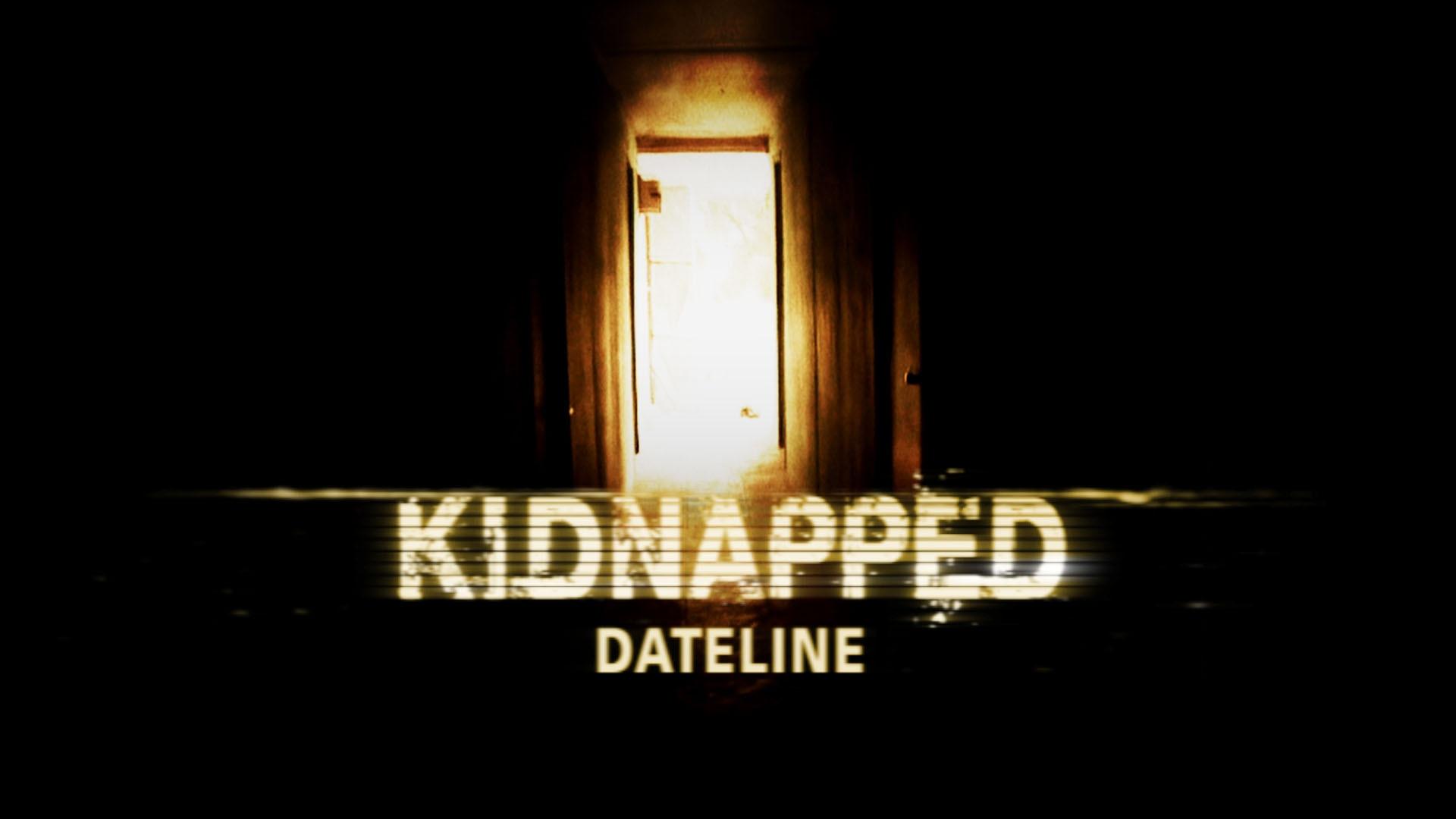Watch Dateline Episode: Kidnapped: A Dateline Survival