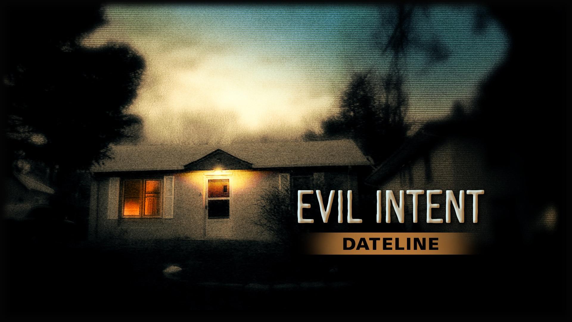 Watch Dateline Episode: Evil Intent