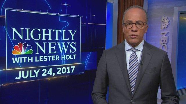 NBC Nightly News, Jul 24, 2017