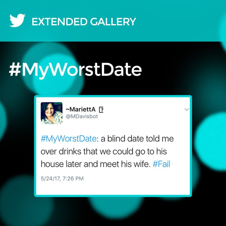 Hashtag Gallery: #MyWorstDate