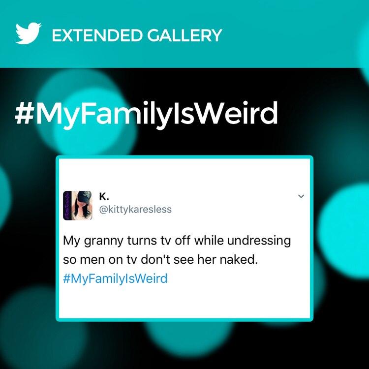 Hashtag Gallery: #MyFamilyIsWeird